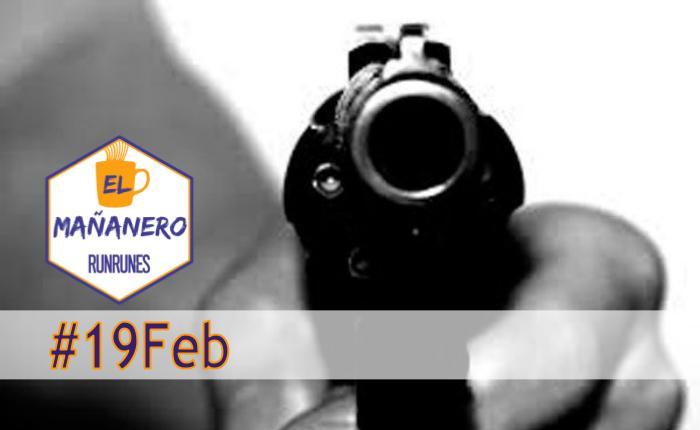 El Mañanero #19Feb: las 5 noticias que debes saber