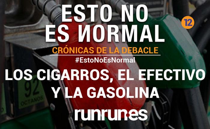 #EstoNoEsNormal Los cigarros, el efectivo y la gasolina