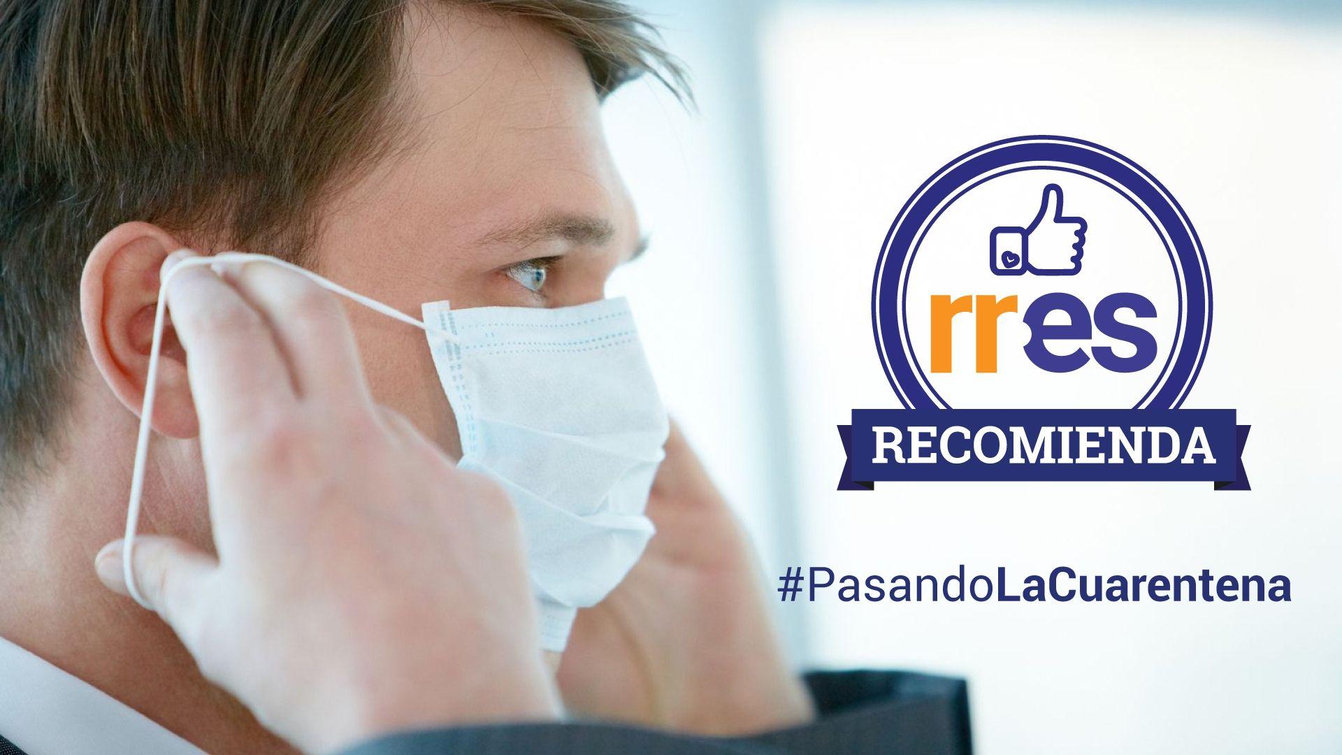 #PasandoLaCuarentena | Aprende a usar correctamente el tapabocas para protegerte #20May