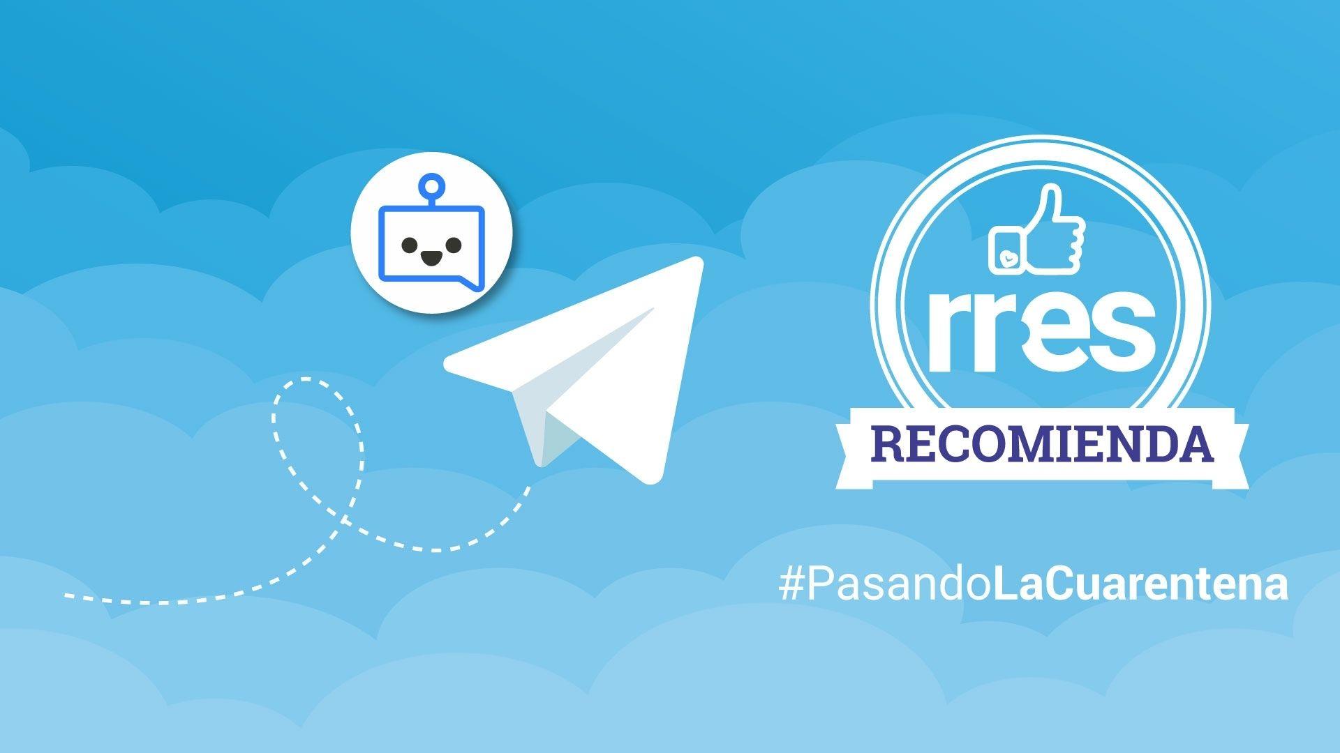 #PasandoLaCuarentena | Bots de Telegram para optimizar el uso de la app