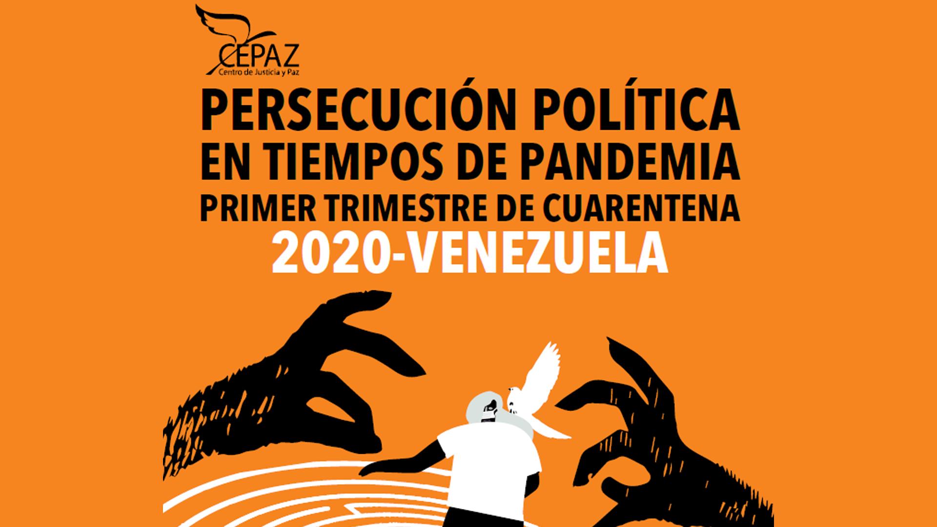 Cepaz: La persecución política en Venezuela se ha agudizado durante la pandemia