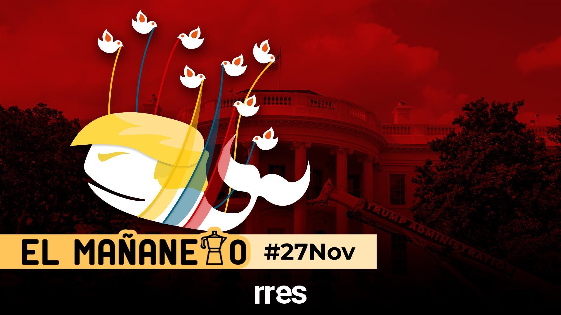 El Mañanero de hoy #27Nov: Las 8 noticias que debes saber