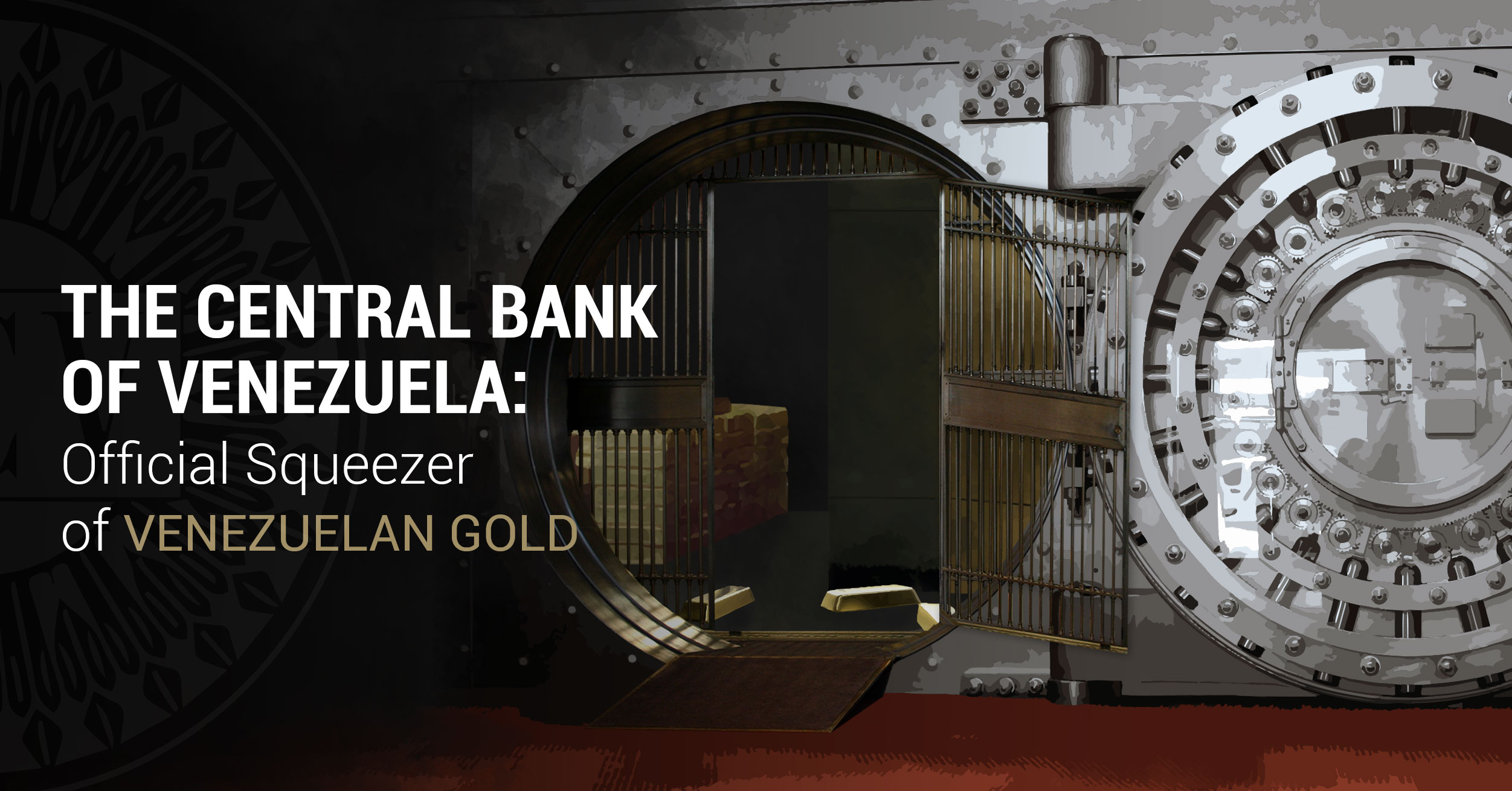 The Central Bank of Venezuela: Official Squeezer of Venezuelan Gold