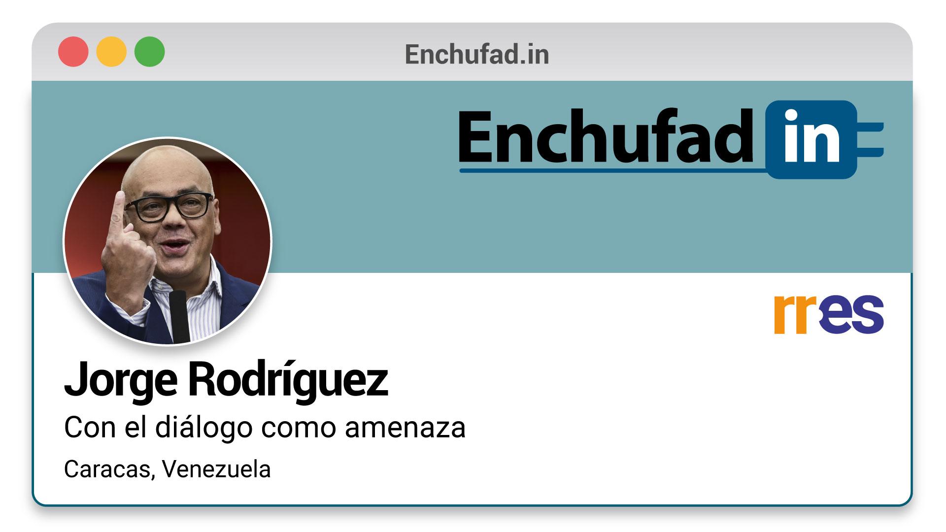 #EnchufaDÍN | Felicita a Jorge Rodríguez por su nuevo cargo